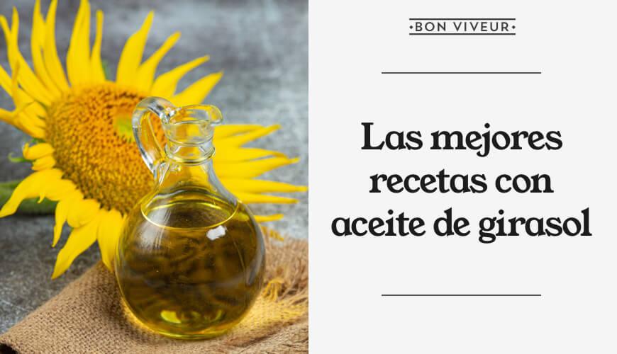 Recetas con aceite de girasol