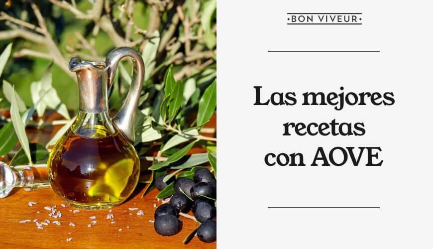 Las mejores recetas con aceite de oliva virgen extra (AOVE)