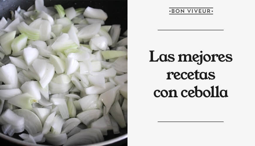 Las mejores recetas con cebolla