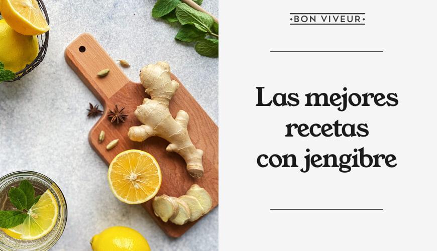Las mejores recetas con jengibre