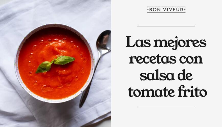 Las mejores recetas con salsa de tomate