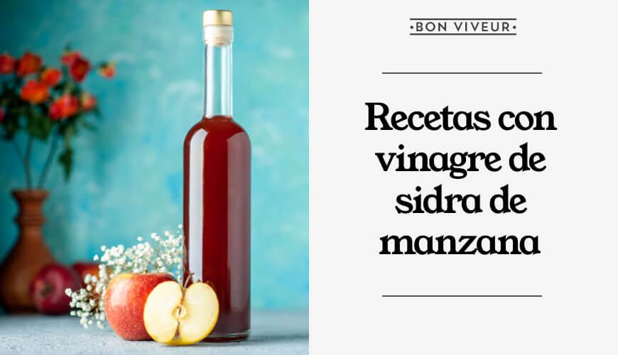 Las mejores recetas con vinagre de manzana