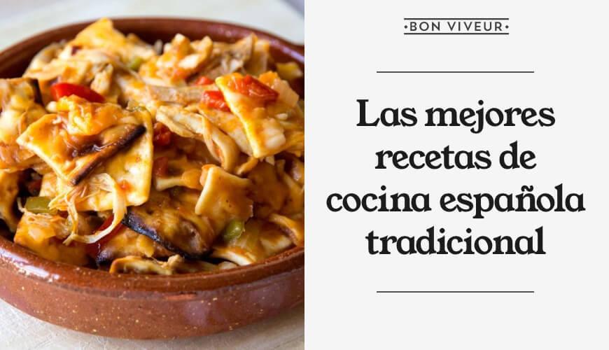 Las mejores recetas de cocina española tradicional