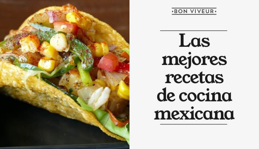 Las mejores recetas de cocina mexicana