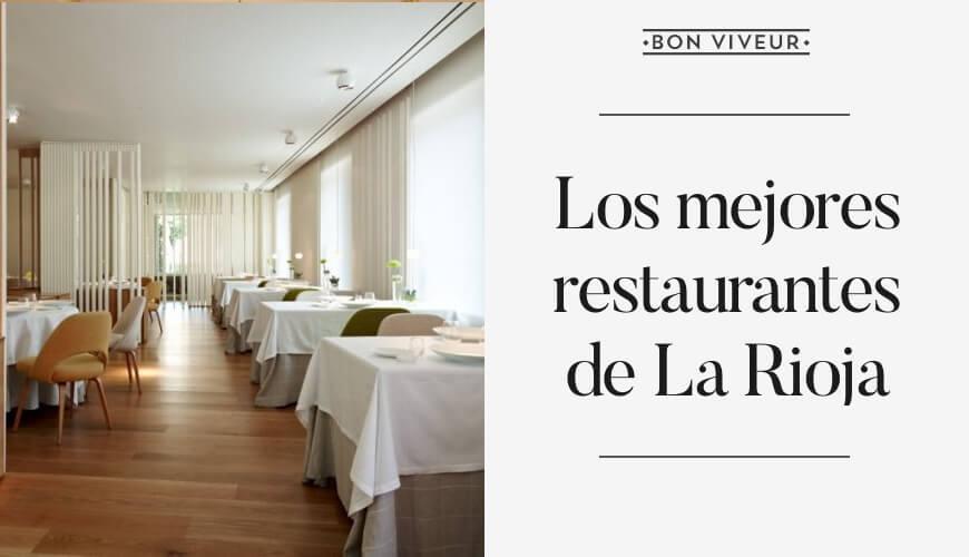 Los mejores restaurantes de La Rioja